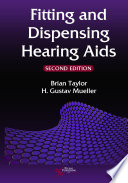 """Fitting and Dispensing Hearing Aids, Second Edition"" by Brian Taylor, H. Gustav Mueller"