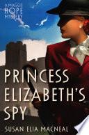 Princess Elizabeth s Spy Book