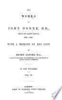 The Works Of John Donne D D Dean Of Saint Paul S 1621 1631