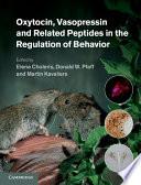 Oxytocin  Vasopressin and Related Peptides in the Regulation of Behavior