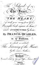 The School of the Heart ... By F. Quarles or rather adapted from B. van Haeften's