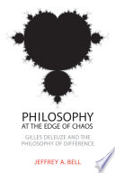 Philosophy at the Edge of Chaos, Gilles Deleuze and the Philosophy of Difference by Jeffrey A. Bell PDF