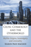 Pdf Celtic Cosmology and the Otherworld Telecharger