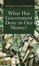 What Has Government Done to Our Money? Pdf/ePub eBook