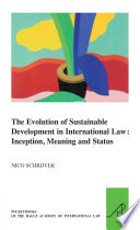 The Evolution of Sustainable Development in International Law  Inception  Meaning and Status