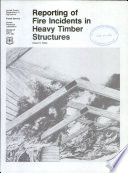 Reporting of Fire Incidents in Heavy Timber Structures Book