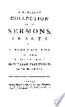 A Compleat Collection of the Sermons, Tracts, and Pieces of All Kinds