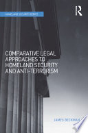 Comparative Legal Approaches to Homeland Security and Anti Terrorism
