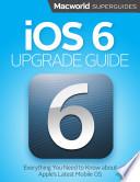 iOS 6 Upgrade Guide (Macworld Superguides)