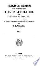 Belgisch Museum Voor De Nederduitsche Tael En Letterkunde En De Geschiedenis Des Vaderlands