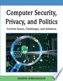 Computer Security, Privacy, and Politics