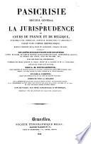 Pasicrisie ou Recueil General de La Jurisprudence