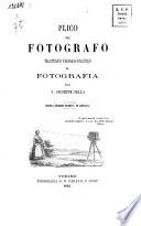 Plico del fotografo; trattato teorico-pratico di fotografia