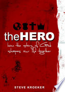 The Hero How The Story Of God Shapes Our Life Together