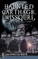 Haunted Carthage  Missouri