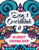 Don t Overthink It   an Anxiety Coloring Book
