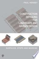 Construction Detailing For Landscape And Garden Design
