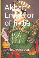 Read Online Akbar, Emperor of India For Free
