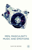 Pdf Men, Masculinity, Music and Emotions