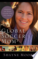 Read Online Global Soccer Mom For Free
