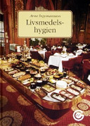 Livsmedelshygien : för restauranger och storhushåll; Arne Ingemansson,Gästakademien ; 1995