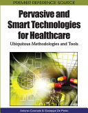 Pervasive and Smart Technologies for Healthcare  Ubiquitous Methodologies and Tools