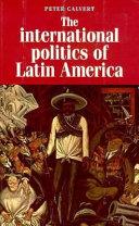 The International Politics of Latin America