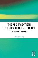 The Mid-Twentieth-Century Concert Pianist