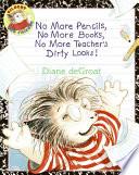 No More Pencils  No More Books  No More Teacher s Dirty Looks