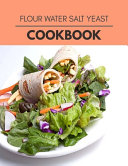 Flour Water Salt Yeast Cookbook Book