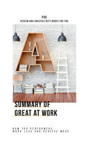 Summary of Great at Work  How Top Performers Work Less and