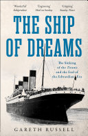 The Ship of Dreams  The Sinking of the    Titanic    and the End of the Edwardian Era
