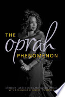 """The Oprah Phenomenon"" by Jennifer Harris, Elwood Watson"