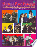 """Practical Piano Pedagogy: The Definitive Text for Piano Teachers and Pedagogy Students"" by Martha Baker-Jordan"