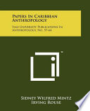Papers in Caribbean Anthropology