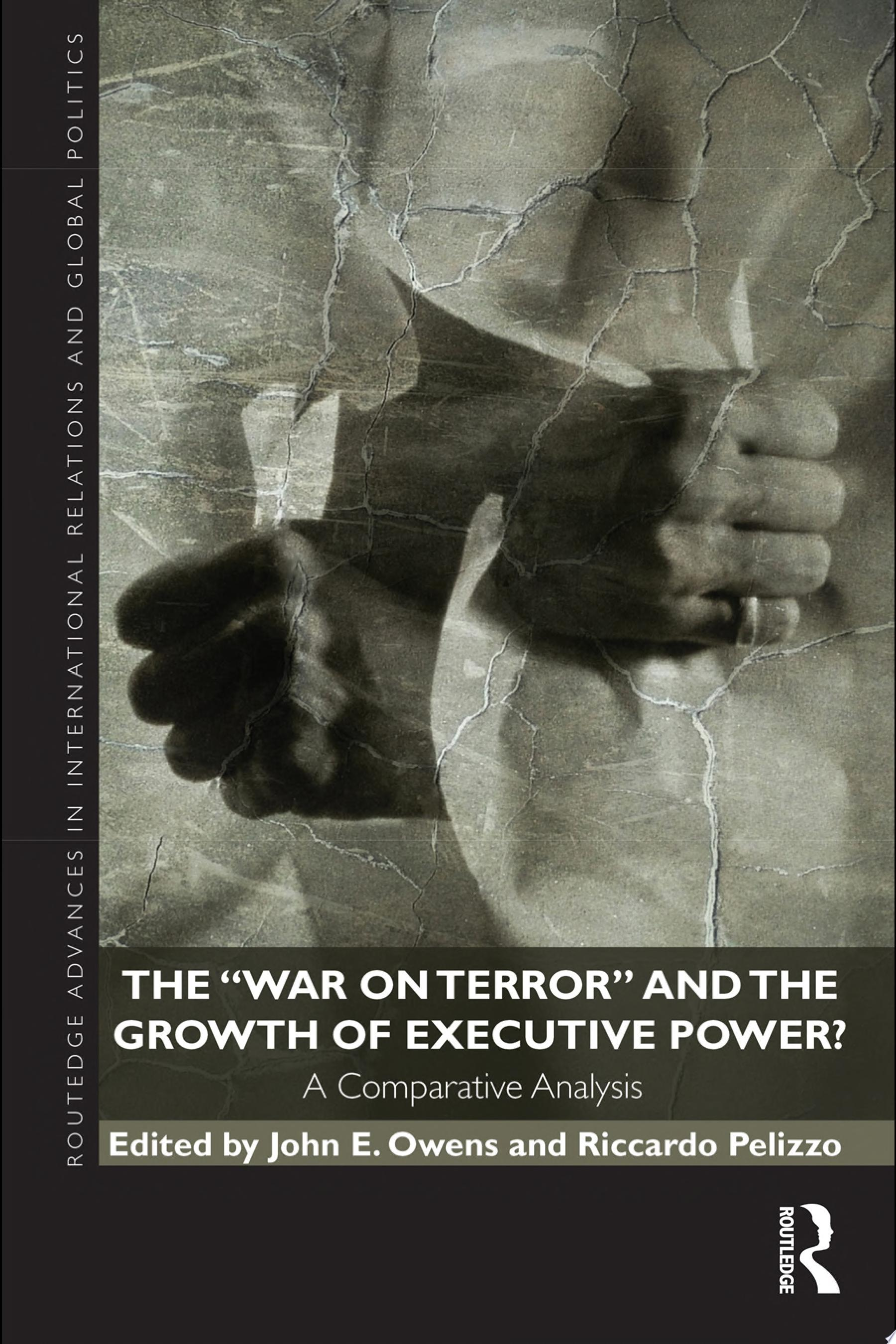 The War on Terror  and the Growth of Executive Power