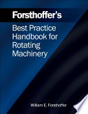 Forsthoffer S Best Practice Handbook For Rotating Machinery Book PDF