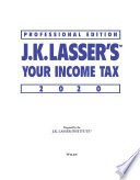 J K  Lasser s Your Income Tax Professional Edition 2020