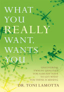 What You Really Want, Wants You Book