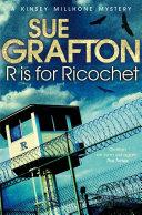 R is for Ricochet: A Kinsey Millhone Novel 18