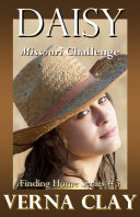 Missouri Challenge: Daisy: Book 3 in Finding Home Series