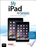 My Ipad For Seniors Covers Ios 8 On All Models Of Ipad Air Ipad Mini Ipad 3rd 4th Generation And Ipad 2
