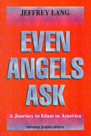 Even Angels Ask: A Journey to Islam in America