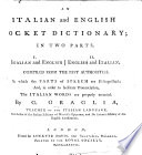 An Italian and English Pocket Dictionary; in two parts. I. Italian and English. II. English and Italian, etc