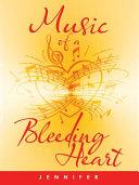 Music of a Bleeding Heart
