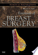 Essentials of Breast Surgery  A Volume in the Surgical Foundations Series E Book Book