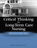 Critical Thinking In Long Term Care Nursing Book
