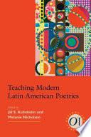 Teaching Modern Latin American Poetries Book