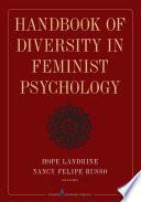 Handbook of Diversity in Feminist Psychology