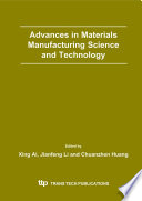 Advances in Materials Manufacturing Science and Technology